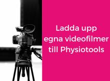 Ladda upp egna videofilmer till Physiotools